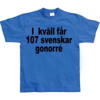 Sällskapsresan: Ikväll får 107 svenskar gonorre T-shirt