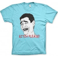 Bitch Please! T-Shirt